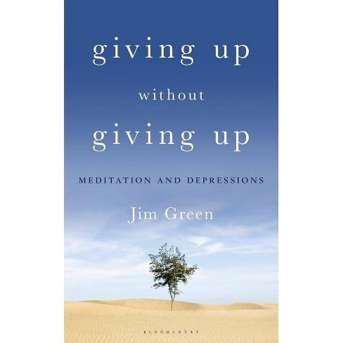 Giving Up Without Giving Up - by  Jim Green (Paperback) - image 1 of 1