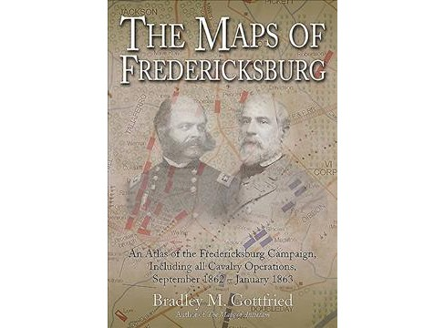 Maps of Fredericksburg : An Atlas of the Fredericksburg Campaign, Including All Cavalry Operations, - image 1 of 1