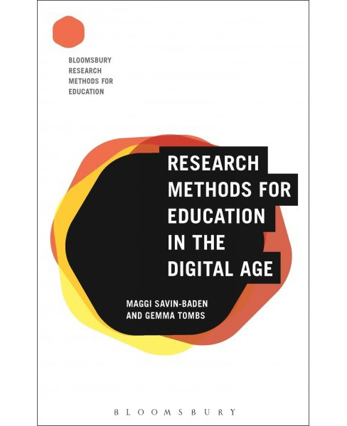 Research Methods for Education in the Digital Age (Hardcover) (Maggi Savin-Baden & Gemma Tombs) - image 1 of 1