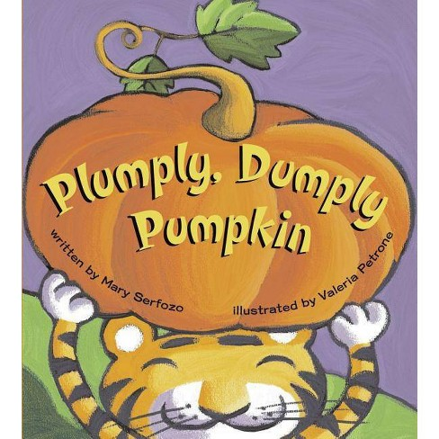 Plumply, Dumply Pumpkin - by  Mary Serfozo (Paperback) - image 1 of 1