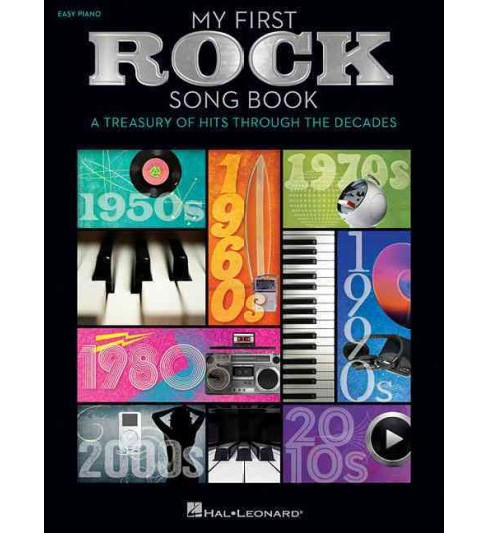 My First Rock Song Book : A Treasury of Hits Through the Decades: Easy Piano (Paperback) - image 1 of 1
