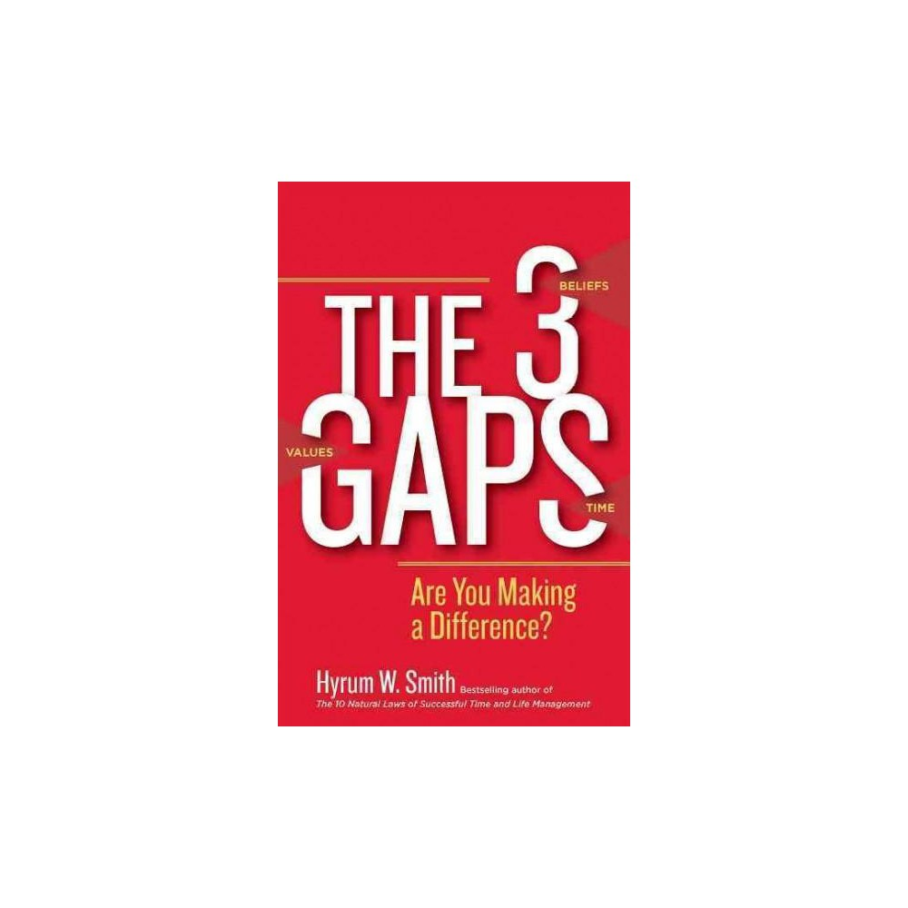 3 Gaps : Are You Making a Difference? (Paperback) (Hyrum W. Smith)