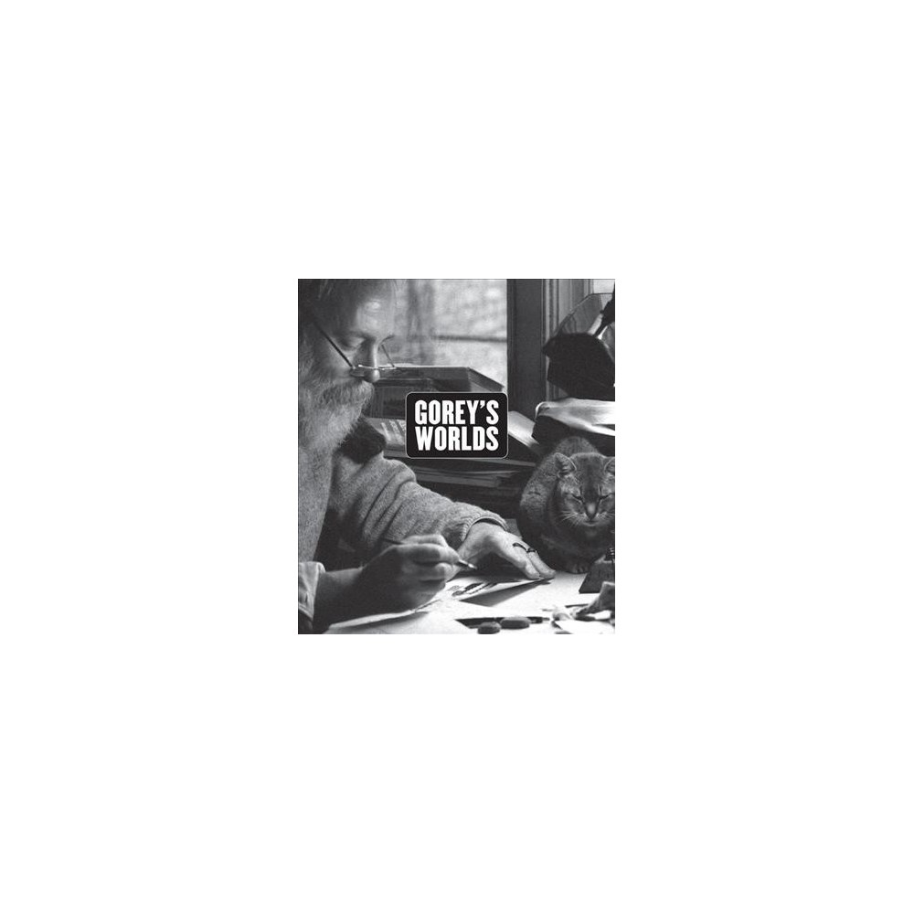 Gorey's Worlds - by Erin Monroe (Hardcover)