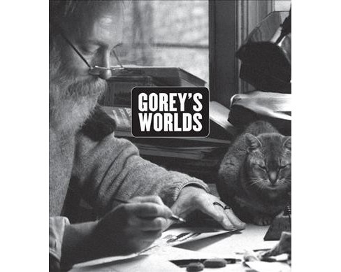 Gorey's Worlds -  by Erin Monroe (Hardcover) - image 1 of 1