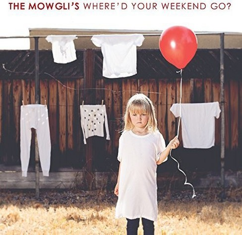 Mowgli's - Where'd Your Weekend Go (CD) - image 1 of 1