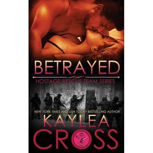 Betrayed - by  Kaylea Cross (Paperback) - image 1 of 1