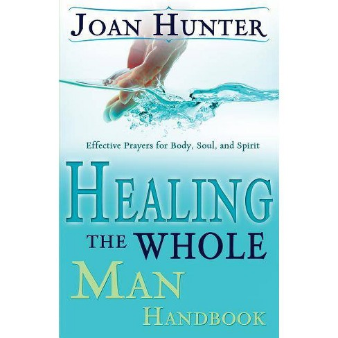 Healing the Whole Man Handbook - by  Joan Hunter (Paperback) - image 1 of 1