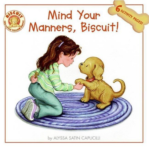 Mind Your Manners, Biscuit! - by  Alyssa Satin Capucilli (Paperback) - image 1 of 1