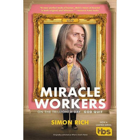 Miracle Workers - by  Simon Rich (Paperback) - image 1 of 1