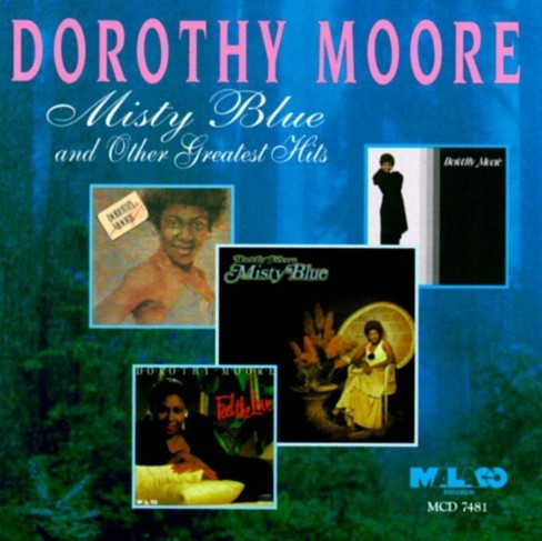 Dorothy Moore - Misty Blue & Other Hits (CD) - image 1 of 1
