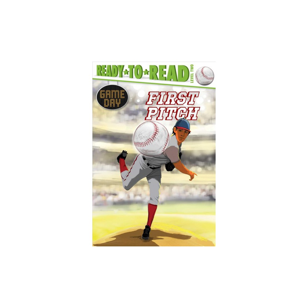 First Pitch - (Ready-To-Read) by David Sabino (School And Library)
