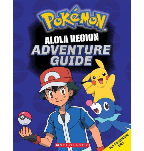 Alola Region Adventure Guide -  (Pokemon) by Sonia Sander & Simcha Whitehill (Paperback) - image 1 of 1