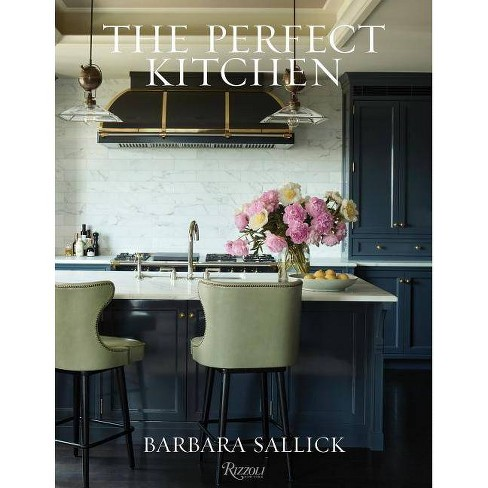 The Perfect Kitchen - by  Barbara Sallick (Hardcover) - image 1 of 1
