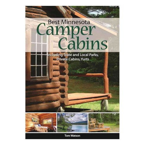 Best Minnesota Camper Cabins : Roughing It in Comfort (Paperback) (Tom Watson) - image 1 of 1