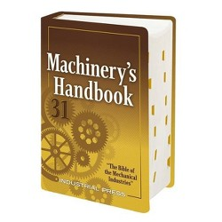 Machinery's Handbook - 31st Edition by  Erik Oberg & Franklin D Jones & Holbrook Horton & Henry Ryffel (Hardcover)