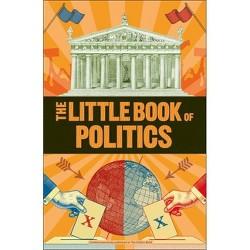 The Little Book of Politics - (Big Ideas) (Paperback)