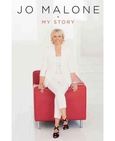 Jo Malone : My Story (Hardcover) - image 1 of 1