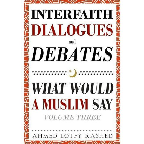 Interfaith Dialogues and Debates - by  Ahmed Lotfy Rashed (Paperback) - image 1 of 1