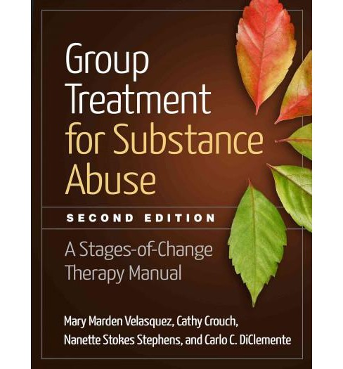 Group Treatment for Substance Abuse : A Stages-of-Change Therapy Manual (Paperback) (Mary Marden - image 1 of 1
