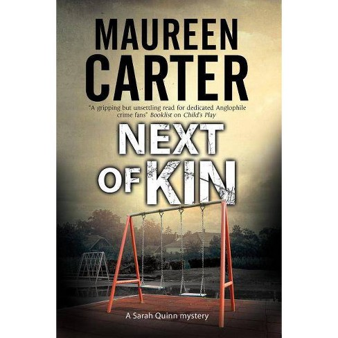 Next of Kin - (Sarah Quinn Mystery) by  Maureen Carter (Hardcover) - image 1 of 1