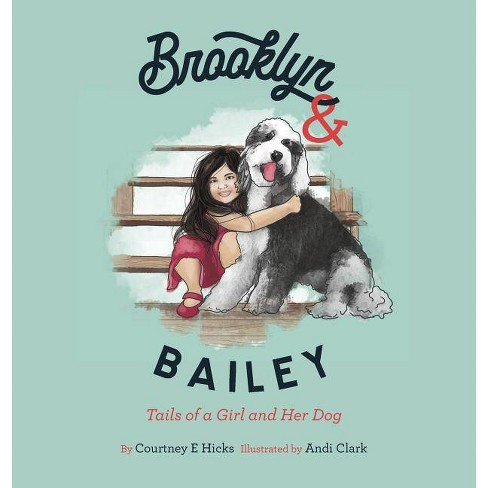 Brooklyn & Bailey - by  Courtney E Hicks (Hardcover) - image 1 of 1