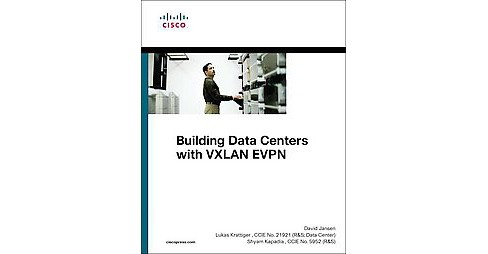 Building Data Centers with VXLAN GP EVPN : A Cisco NX-OS Perspective (Paperback) (Lukas Krattiger & - image 1 of 1