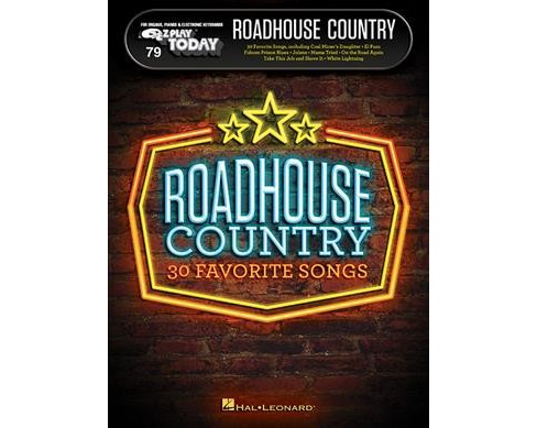 Roadhouse Country : 30 Favorite Songs -  (E-z Play Today)  Book 79 (Paperback) - image 1 of 1