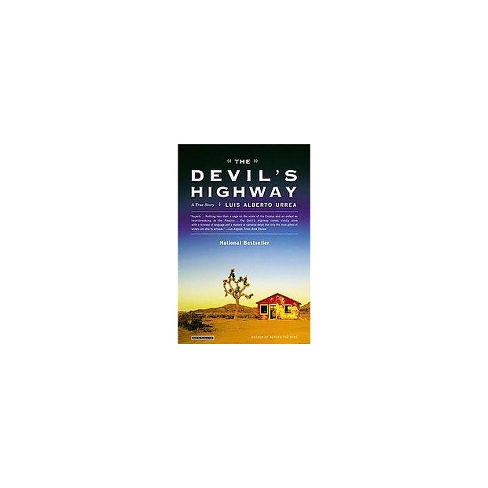 The Devil's Highway (Reprint) (Paperback) by Luis Alberto Urrea