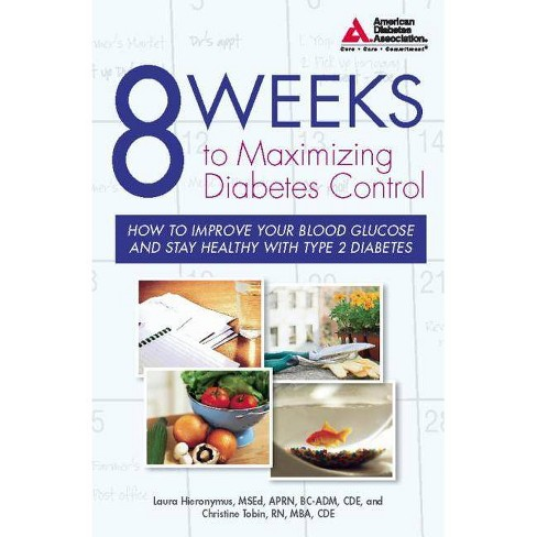 8 Weeks to Maximizing Diabetes Control - by  Laura Hieronymus & Christine Tobin (Paperback) - image 1 of 1