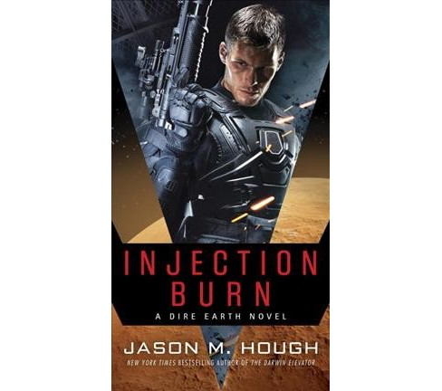 Injection Burn -  (Dire Earth Doulogy) by Jason M. Hough (Paperback) - image 1 of 1