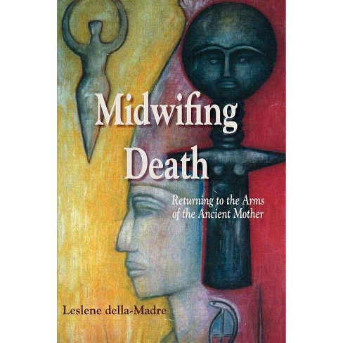 Midwifing Death - by  Leslene Della Madre (Paperback) - image 1 of 1