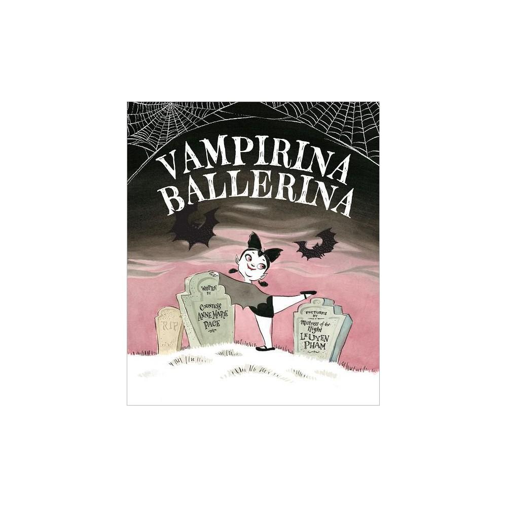 Vampirina Ballerina (School And Library) (Anne Marie Pace)