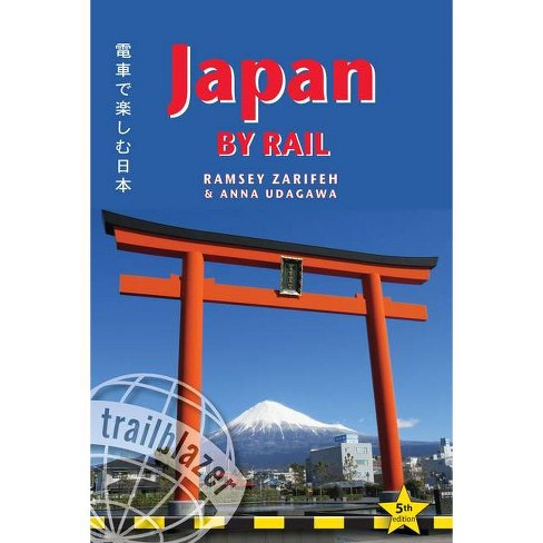 Japan by Rail - 5 Edition by  Ramsey Zarifeh & Anna Udagawa (Paperback) - image 1 of 1