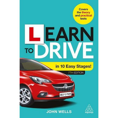 Learn to Drive in 10 Easy Stages - 7 Edition by  John Wells (Paperback) - image 1 of 1