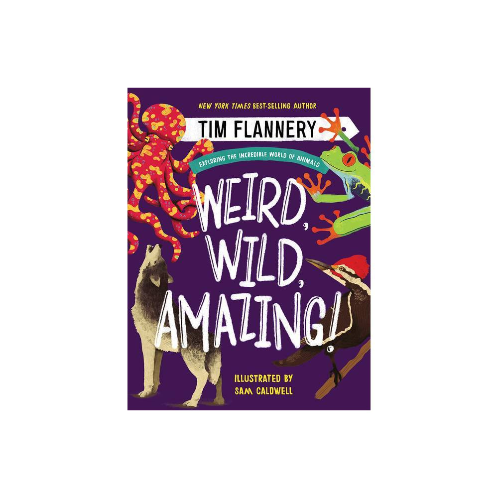 Weird Wild Amazing By Flannery Hardcover