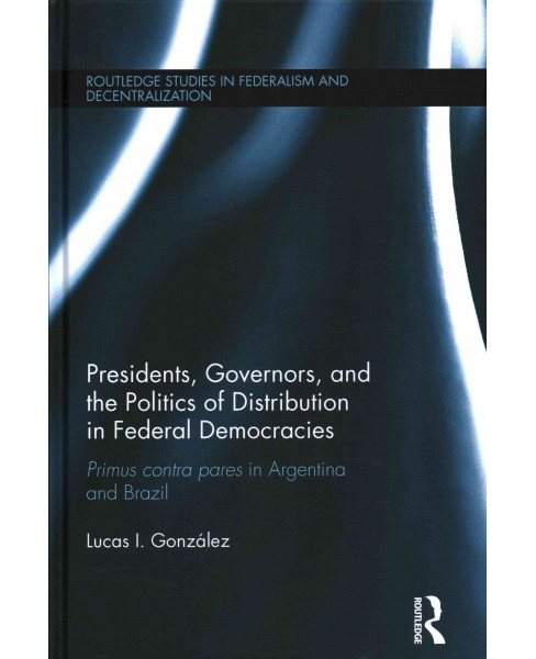 Presidents, Governors, and the Politics of Distribution in Federal Democracies : Primus Contra Pares in - image 1 of 1