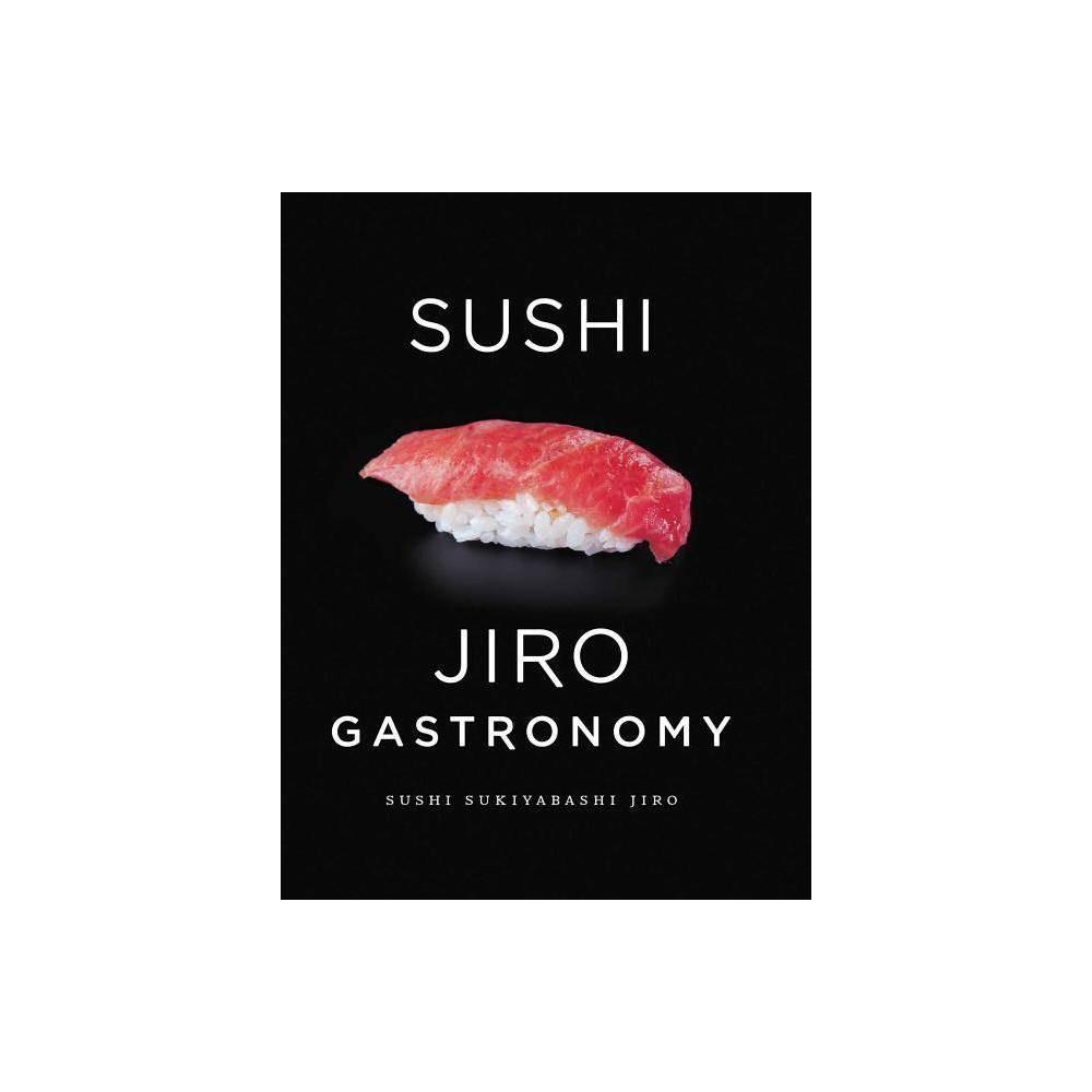 Sushi Jiro Gastronomy By Jiro Ono Yoshikazu Ono Paperback