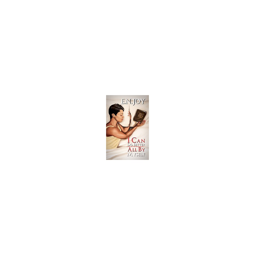 I Can Do Better All by Myself ( New Day Divas) (Reprint) (Paperback) by E. N. Joy