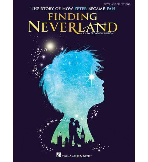 Finding Neverland : Easy Piano Selections: The Story of How Peter Become Pan (Paperback) (Gary Barlow) - image 1 of 1