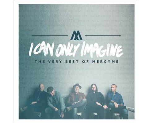 Mercyme - I Can Only Imagine:Very Best Of Mercy (CD) - image 1 of 1