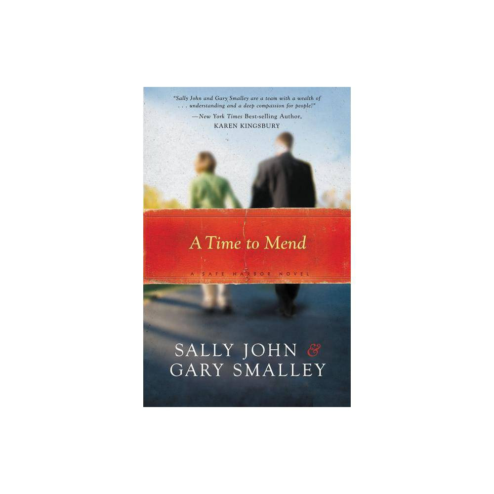 A Time To Mend Safe Harbor By Sally John Gary Smalley Paperback