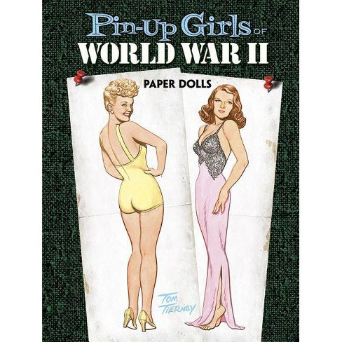 Pin-Up Girls of World War II Paper Dolls - (Dover Celebrity Paper Dolls) by  Tom Tierney (Paperback) - image 1 of 1