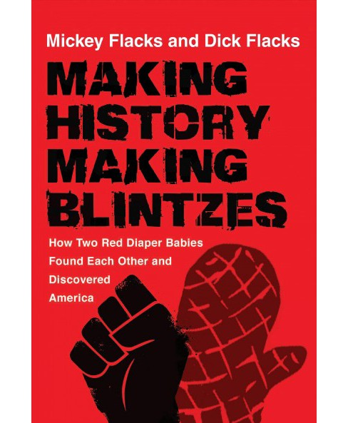 Making History / Making Blintzes : How Two Red Diaper Babies Found Each Other and Discovered America - image 1 of 1