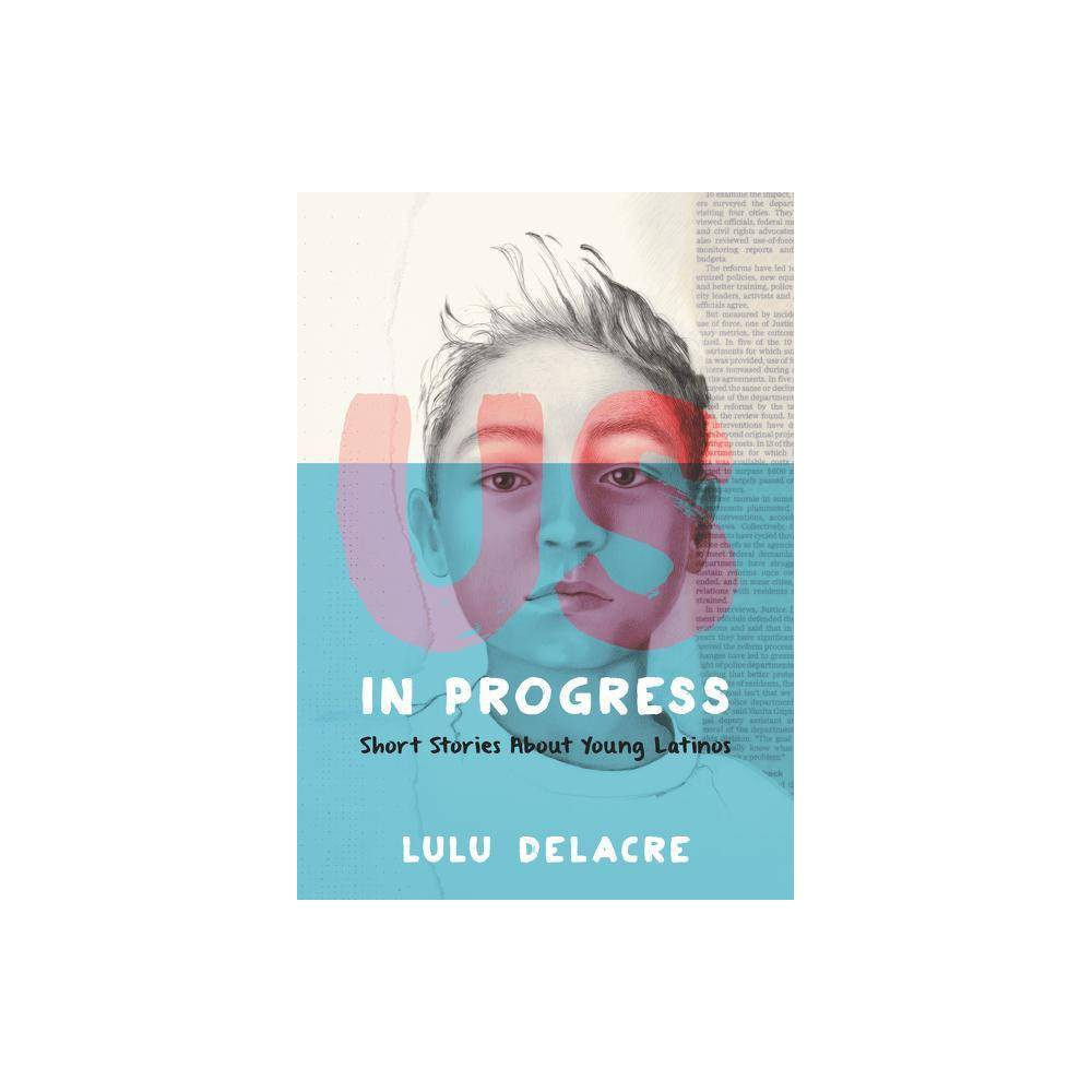 Us In Progress Short Stories About Young Latinos By Lulu Delacre Hardcover