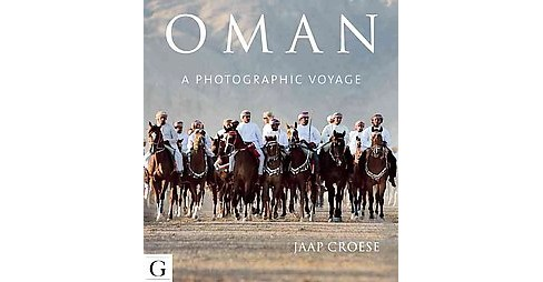 Oman - A Photographic Voyage -  by Jaap Croese (Hardcover) - image 1 of 1