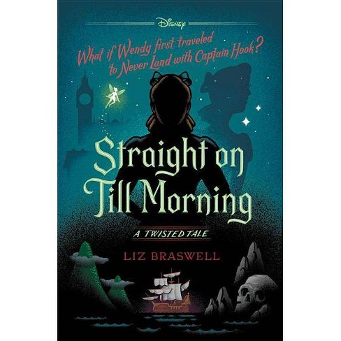 Straight on Till Morning - (Twisted Tale) by  Liz Braswell (Hardcover) - image 1 of 1