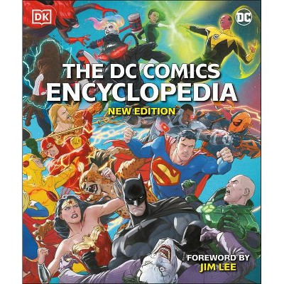 The DC Comics Encyclopedia New Edition - by  Matthew K Manning (Hardcover)