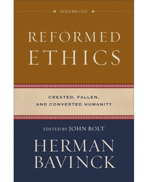 Reformed Ethics : Created, Fallen, and Converted Humanity -  (Hardcover) - image 1 of 1