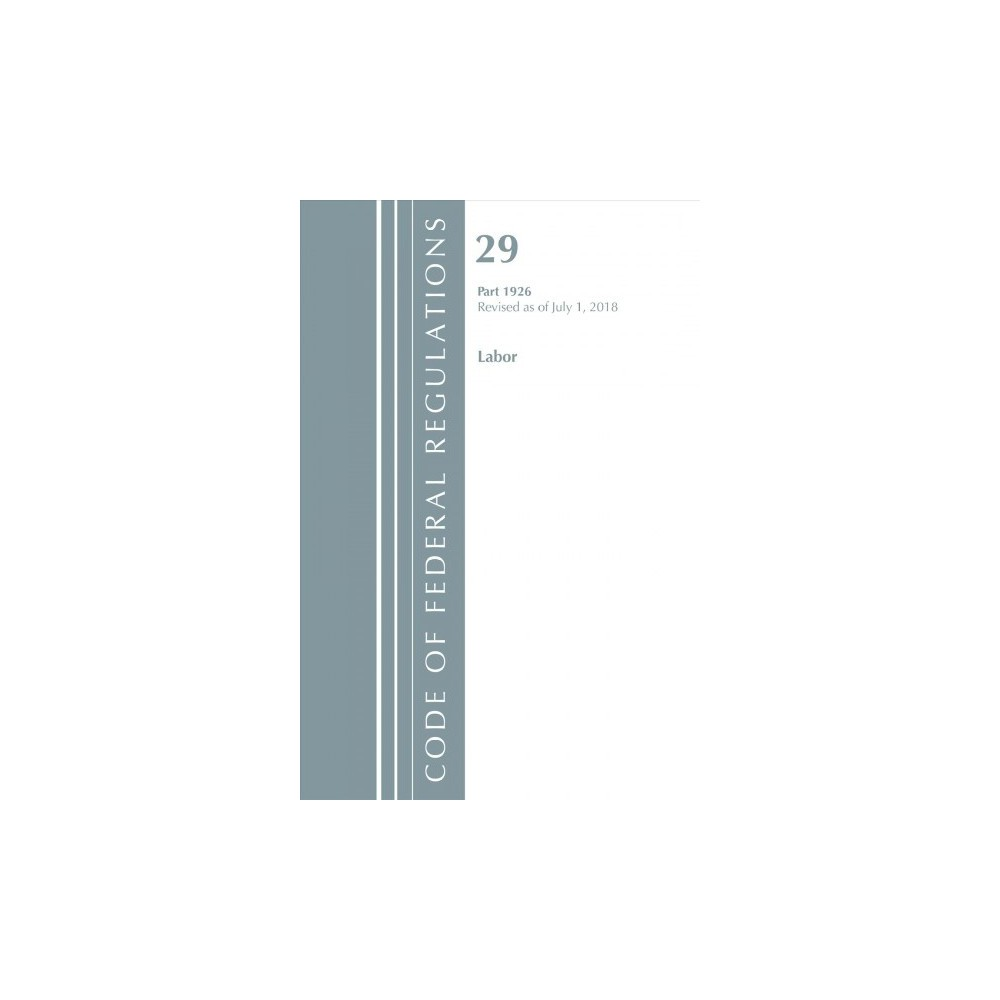 Code of Federal Regulations, Title 29 Labor/Osha 1926 - Revised (Paperback)