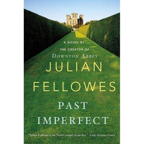 Past Imperfect - by  Julian Fellowes (Paperback) - image 1 of 1